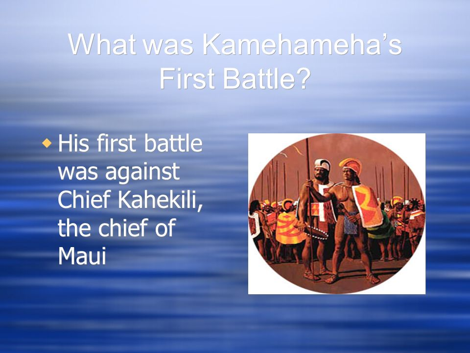What was Kamehameha's First Battle