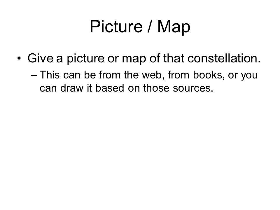 Picture / Map Give a picture or map of that constellation.
