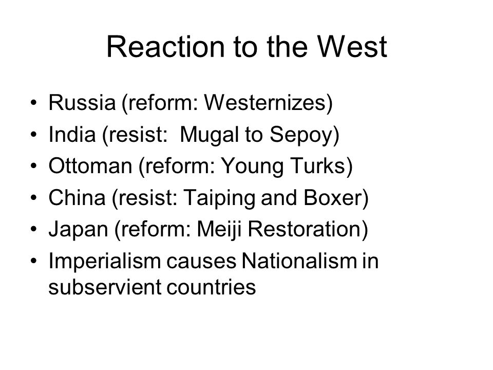 Reaction to the West Russia (reform: Westernizes)