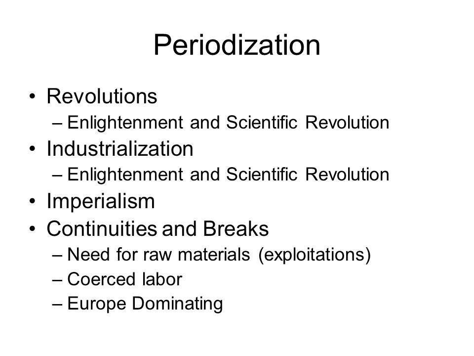 Periodization Revolutions Industrialization Imperialism