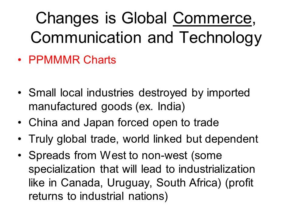 Changes is Global Commerce, Communication and Technology