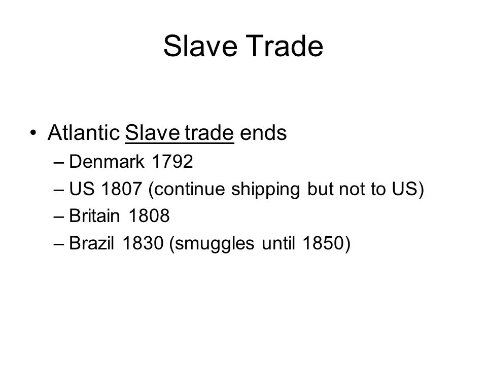 Slave Trade Atlantic Slave trade ends Denmark 1792