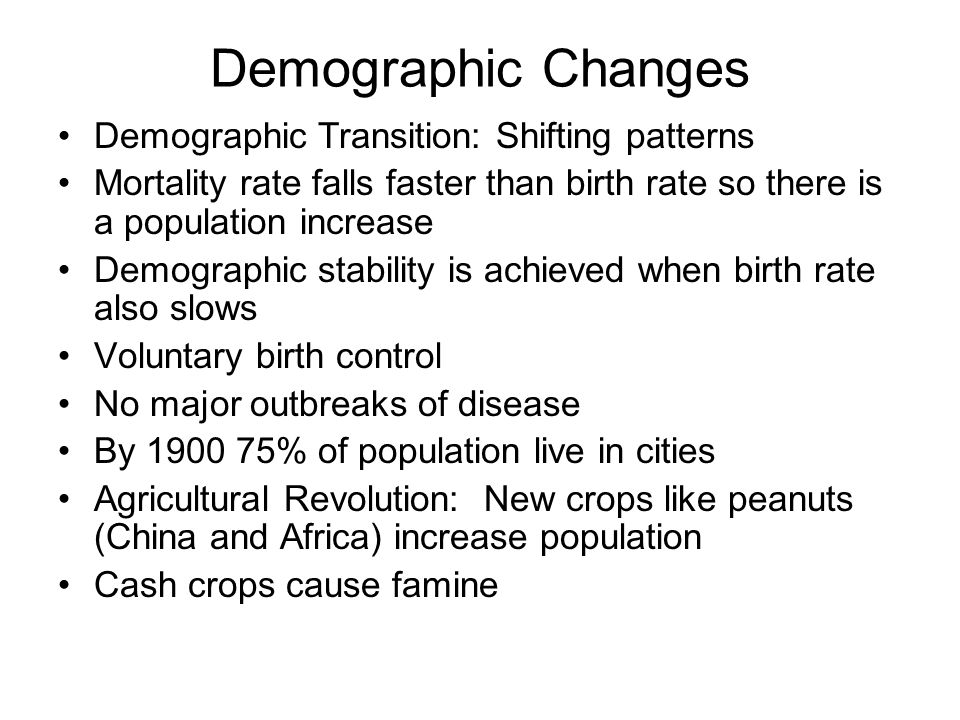 Demographic Changes Demographic Transition: Shifting patterns