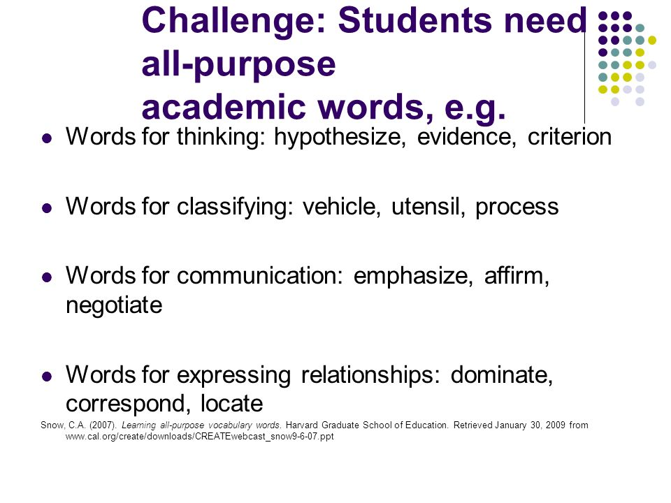 Challenge: Students need all-purpose academic words, e.g.