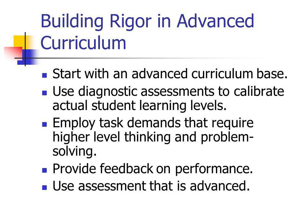 Building Rigor in Advanced Curriculum