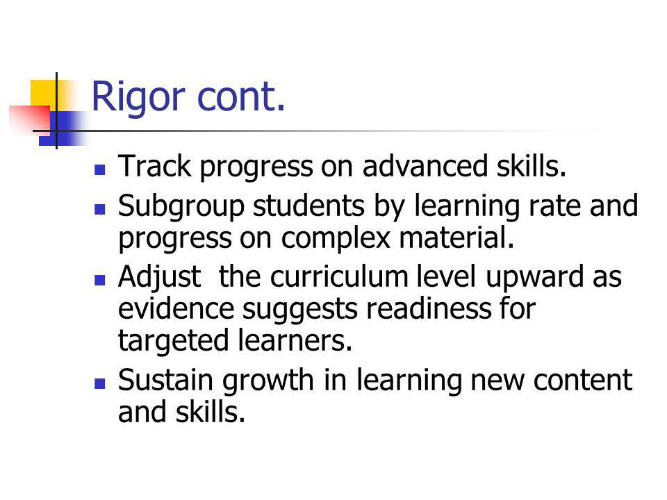 Rigor cont. Track progress on advanced skills.