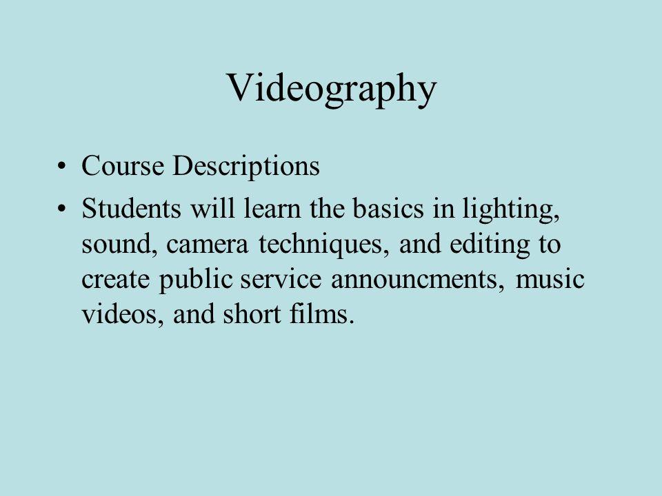 Videography Course Descriptions
