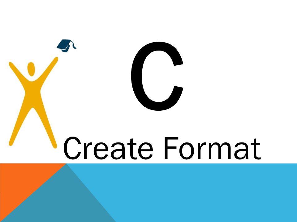 C Create Format Create Format: