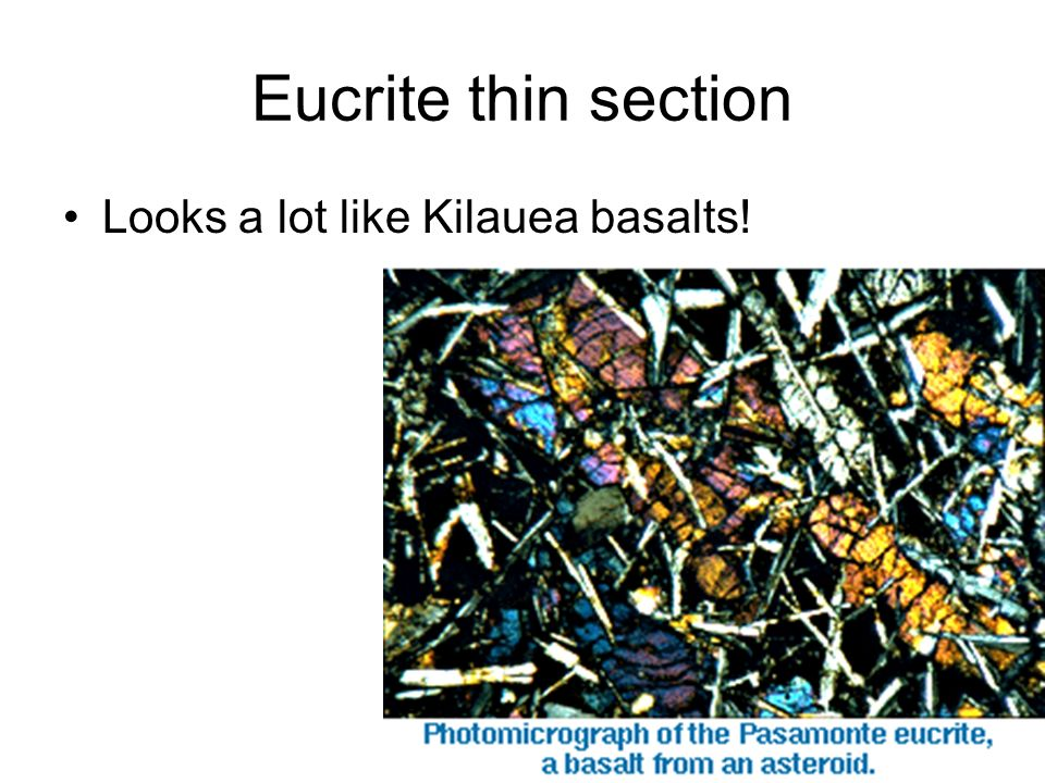 Eucrite thin section Looks a lot like Kilauea basalts!