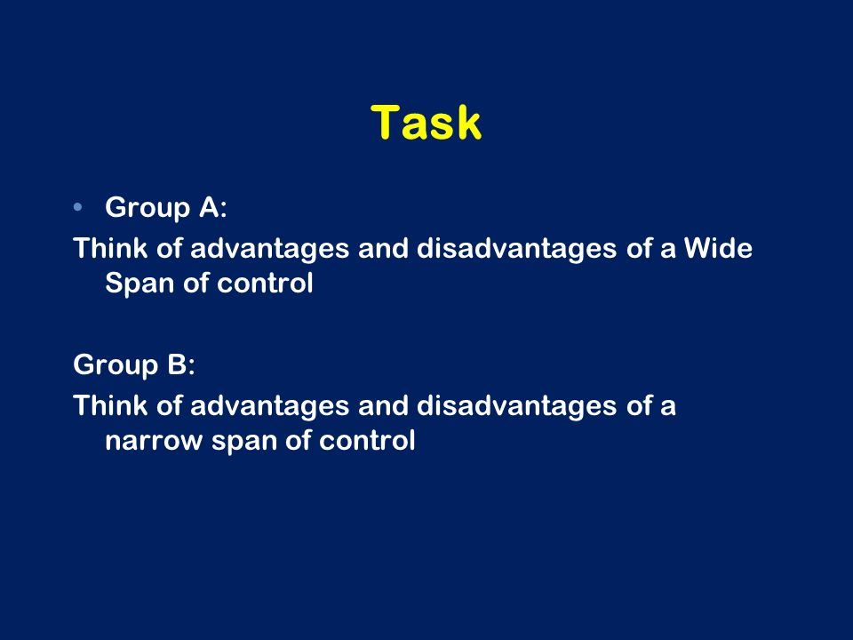 wide span of control advantages A manager with a wide span of control supervises many employees, while one  with a narrow span supervises just a few  benefits of wide control spans.