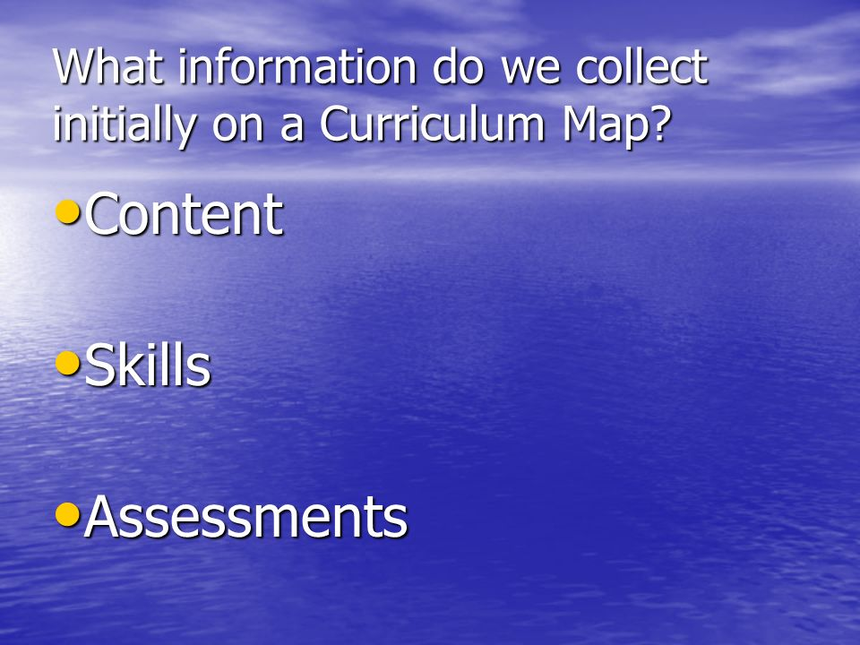 What information do we collect initially on a Curriculum Map