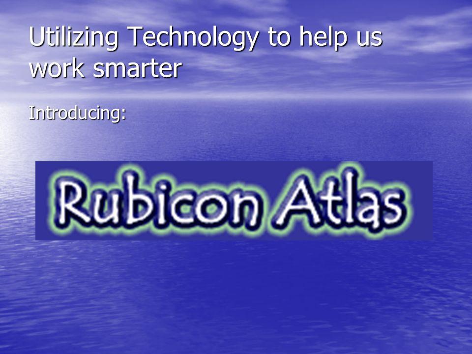 Utilizing Technology to help us work smarter