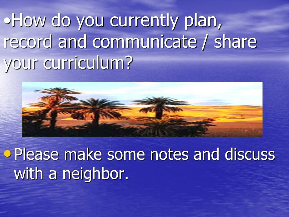 How do you currently plan, record and communicate / share your curriculum