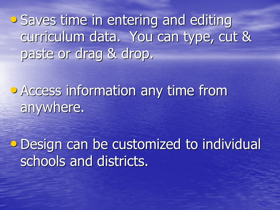 Saves time in entering and editing curriculum data