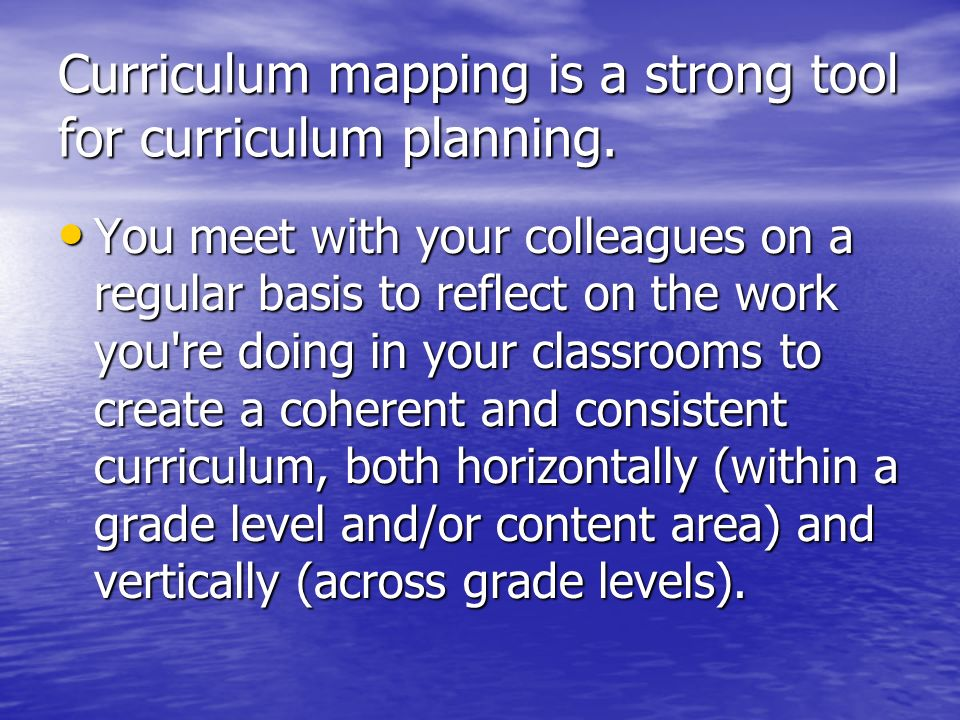 Curriculum mapping is a strong tool for curriculum planning.