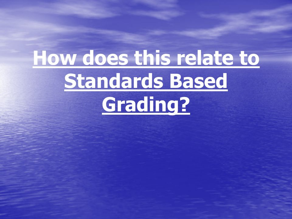 How does this relate to Standards Based Grading