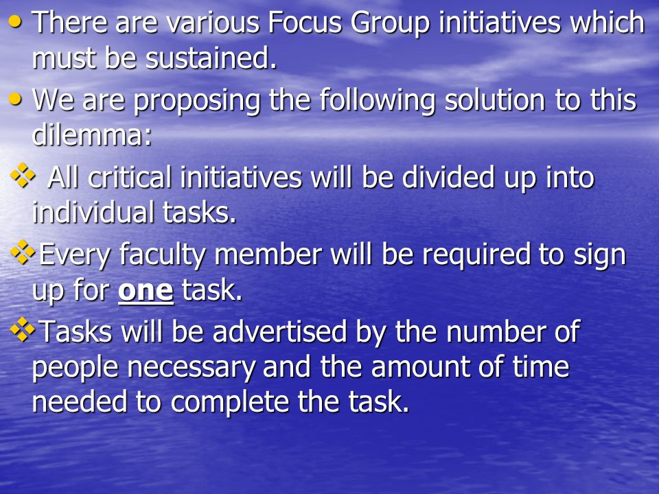 There are various Focus Group initiatives which must be sustained.