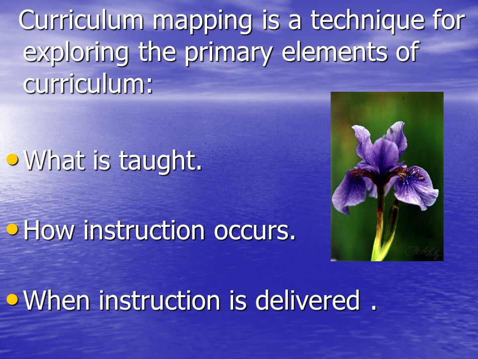 How instruction occurs. When instruction is delivered .