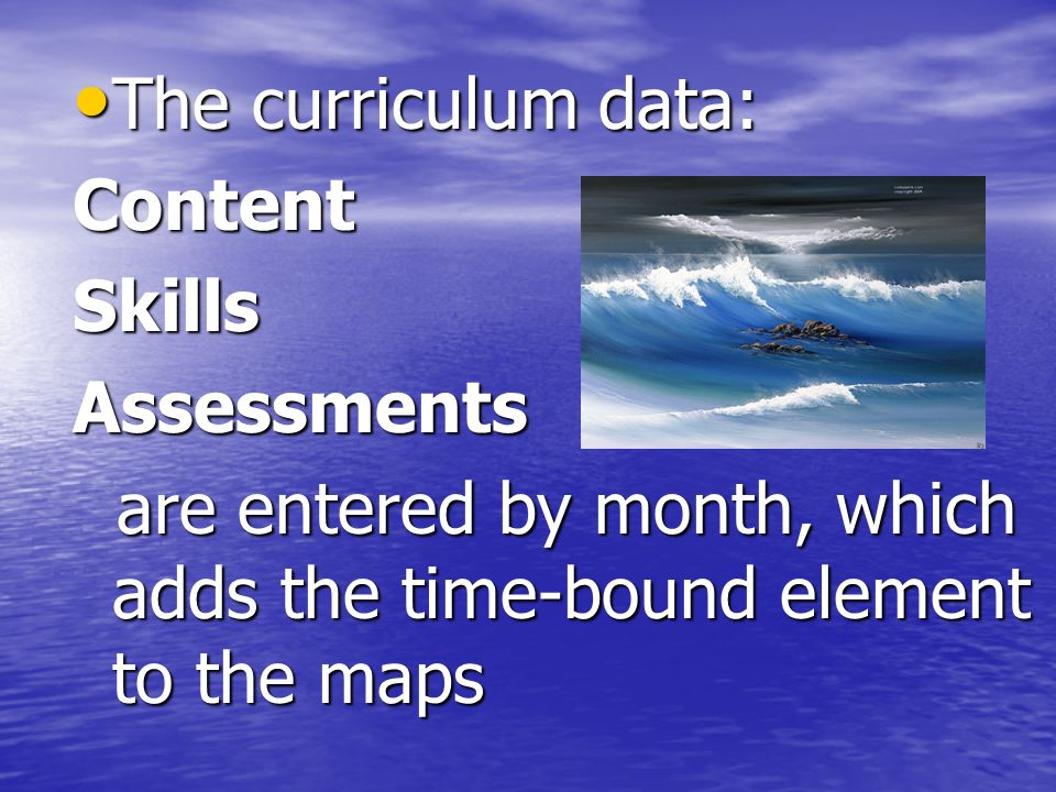 The curriculum data: Content. Skills. Assessments.