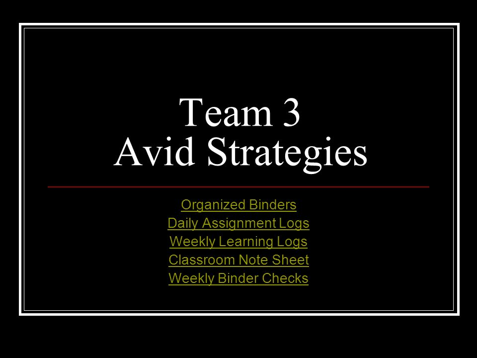 Team 3 Avid Strategies Organized Binders Daily Assignment Logs