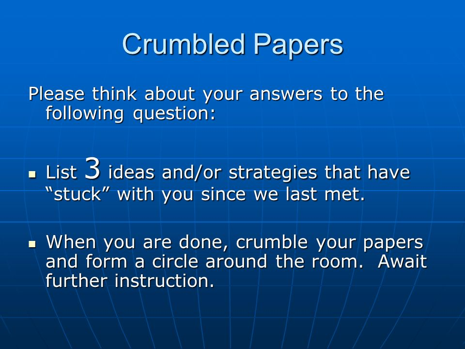Crumbled PapersPlease think about your answers to the following question: