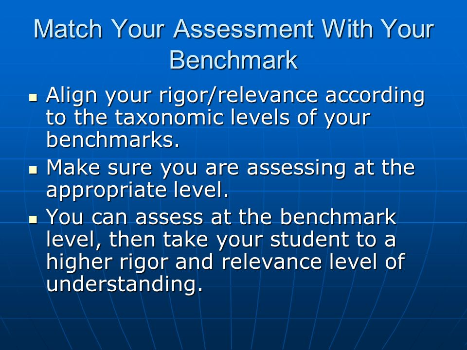 Match Your Assessment With Your Benchmark
