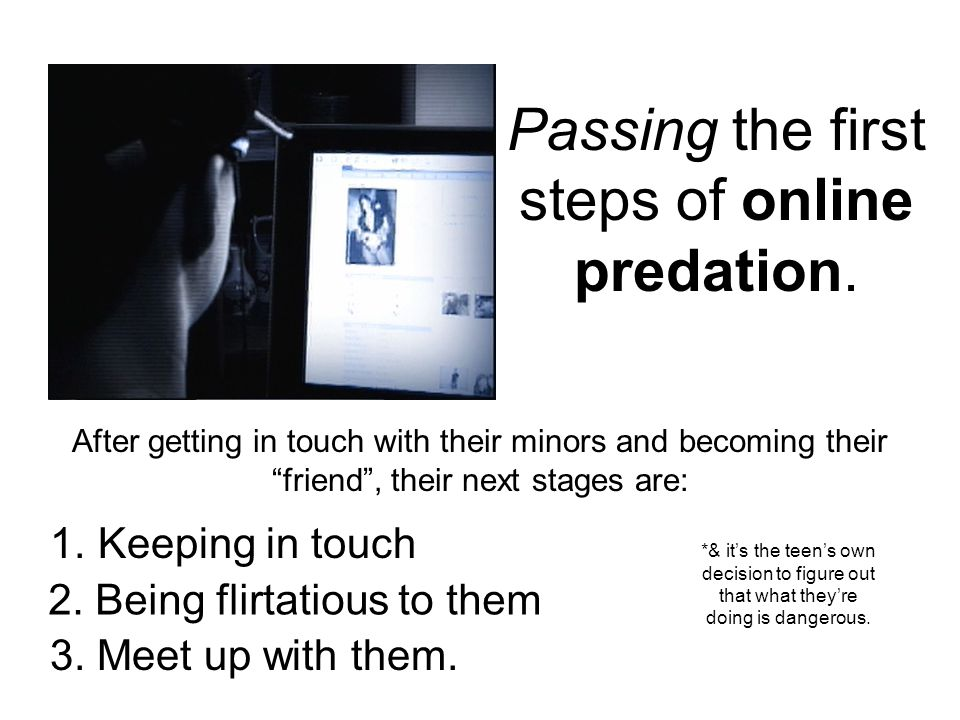 Passing the first steps of online predation.