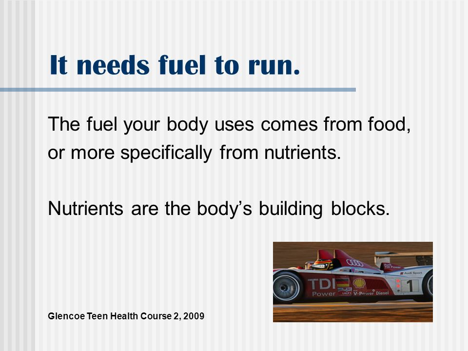 It needs fuel to run. The fuel your body uses comes from food,