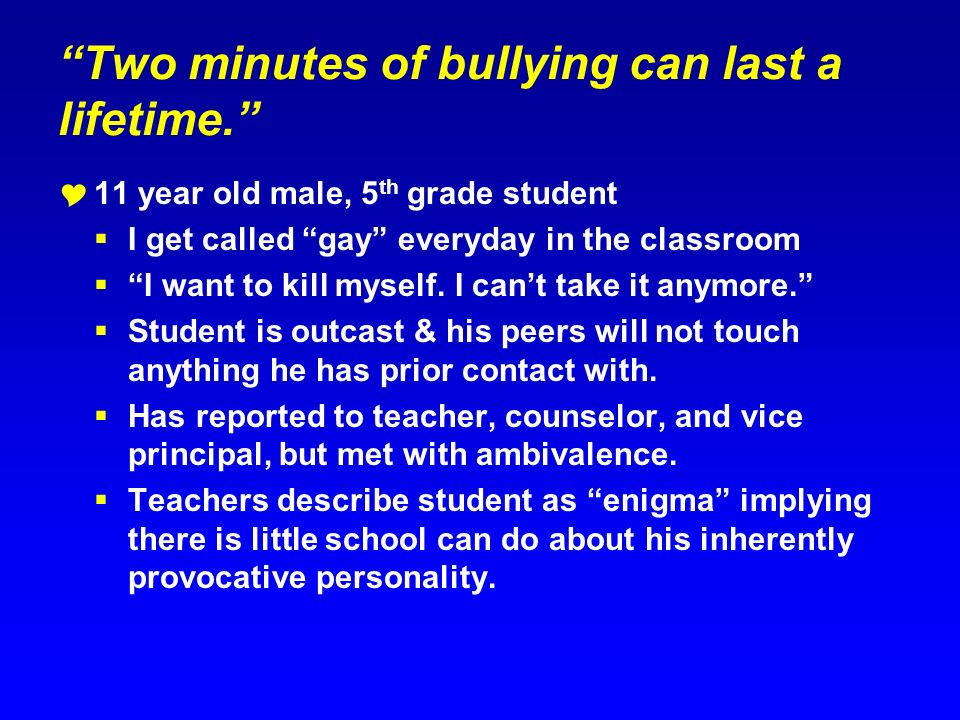 Two minutes of bullying can last a lifetime.