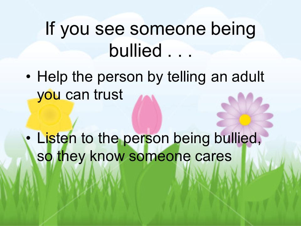 If you see someone being bullied . . .