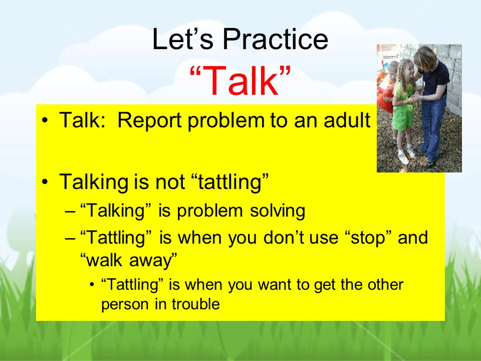 Let's Practice Talk Talk: Report problem to an adult
