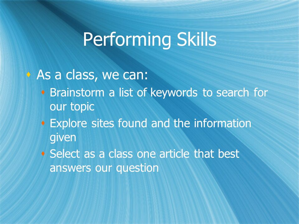 Performing Skills As a class, we can: