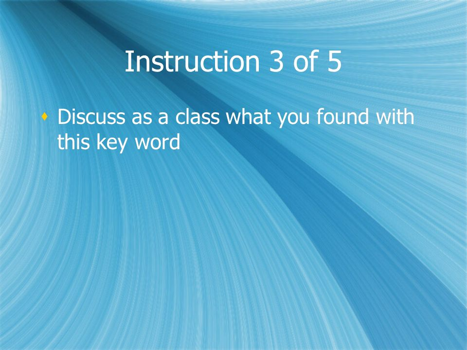 Instruction 3 of 5 Discuss as a class what you found with this key word