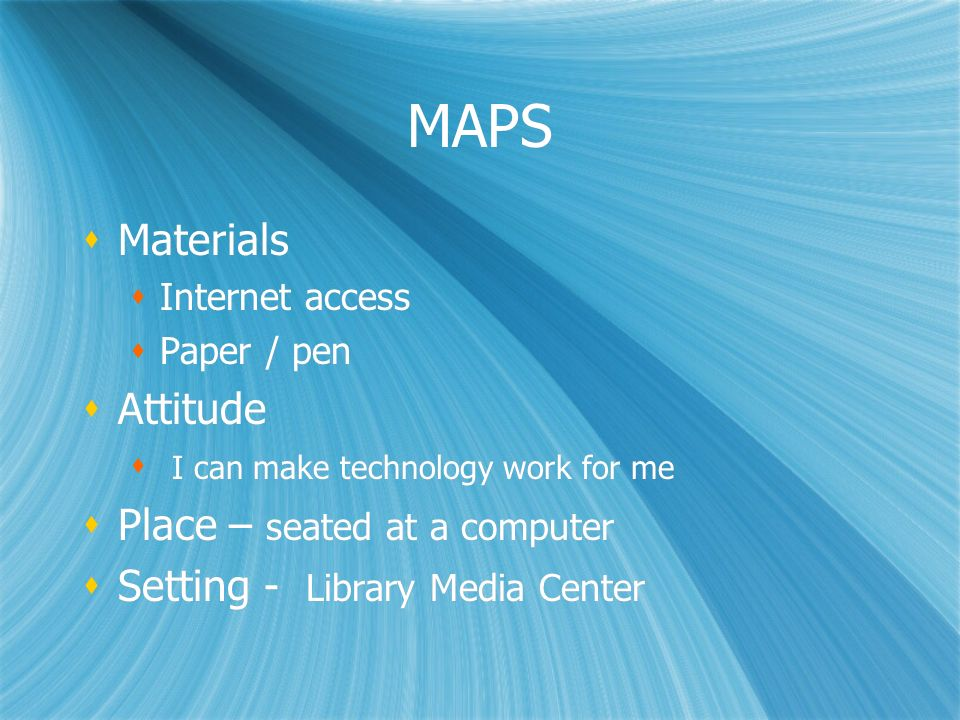 MAPS Materials Attitude Place – seated at a computer