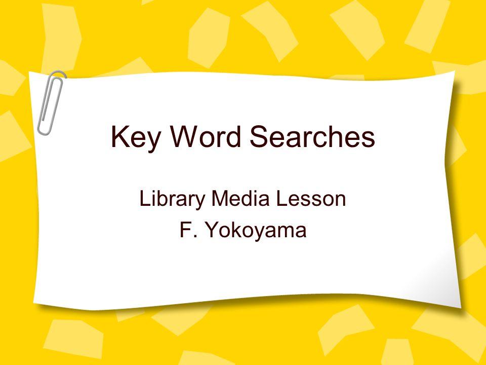 Library Media Lesson F. Yokoyama