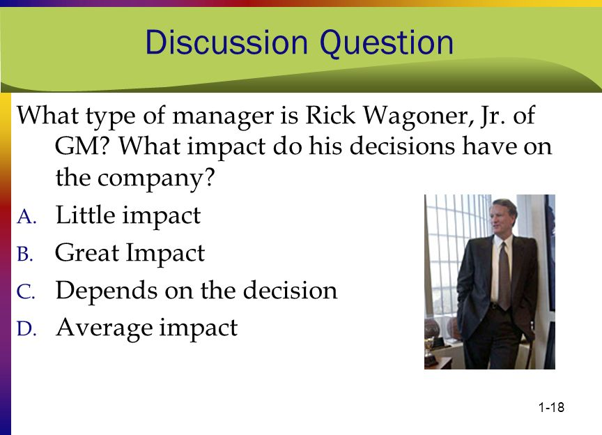 Discussion Question What type of manager is Rick Wagoner, Jr. of GM What impact do his decisions have on the company