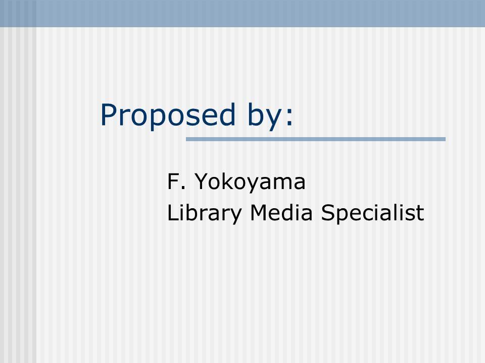 F. Yokoyama Library Media Specialist