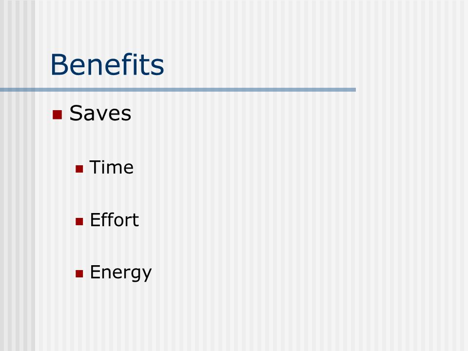 Benefits Saves Time Effort Energy