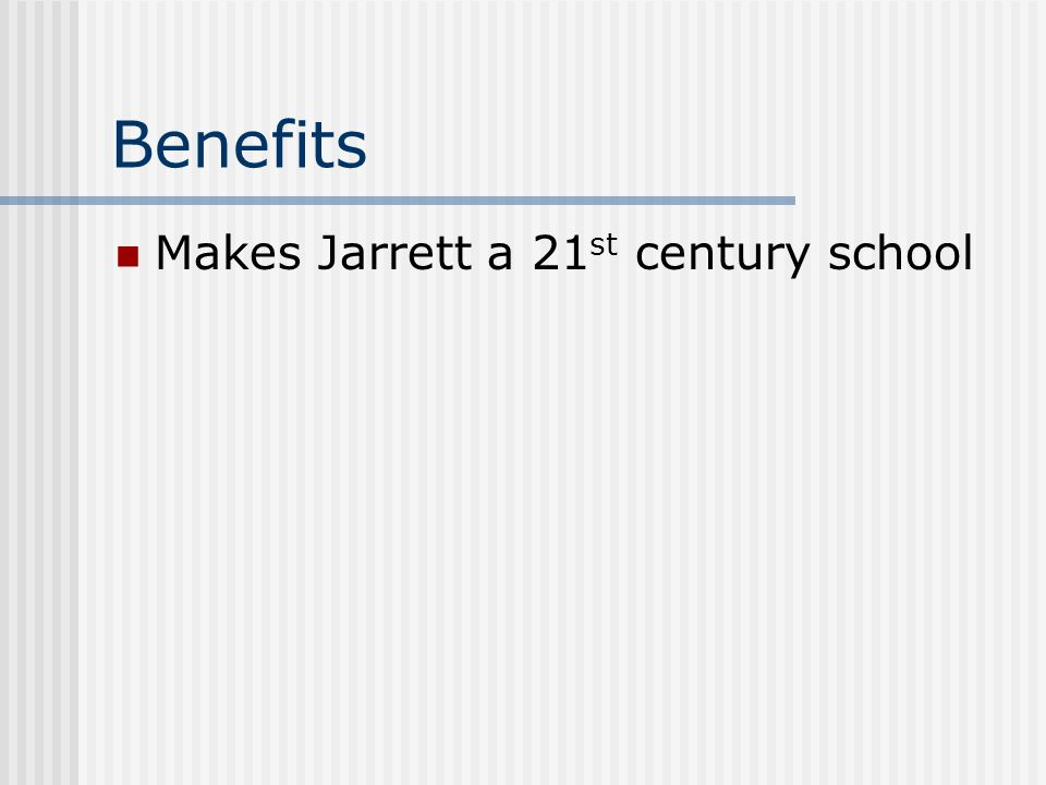 Benefits Makes Jarrett a 21st century school