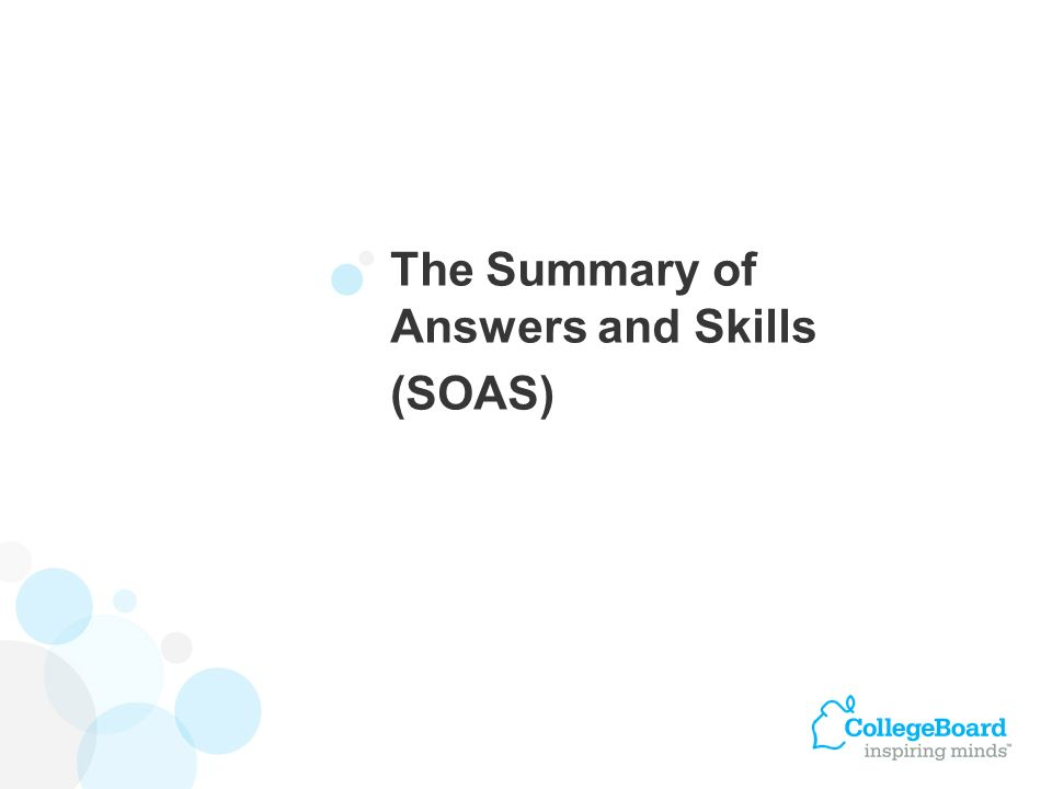 The Summary of Answers and Skills (SOAS)