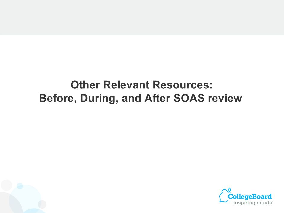 Other Relevant Resources: Before, During, and After SOAS review