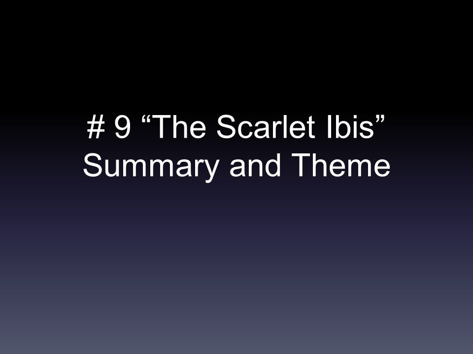 the scarlet ibis plot outline The scarlet ibis summary & analysis from litcharts   the creators of sparknotes  and dynamics of the characters in the short story the references to empty nests .