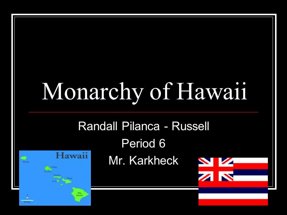 Randall Pilanca - Russell Period 6 Mr. Karkheck