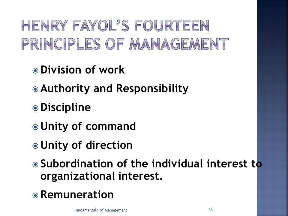 henry fayol division of labor authority Modern principles of management are traced to henry fayol considered as   division of labour, authority and responsibility, discipline, unity of.