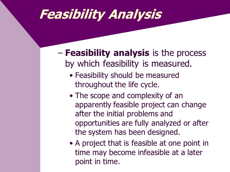 what are the common feasibility checkpoints in the systems life cycle Measuring feasibility throughout the life cycle of an information at a feasibility checkpoint it is common for an information system to change the.