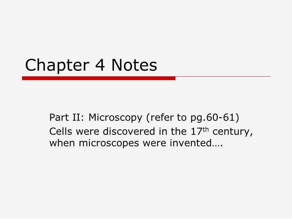 Chapter 4 Notes Part II: Microscopy (refer to pg.60-61)