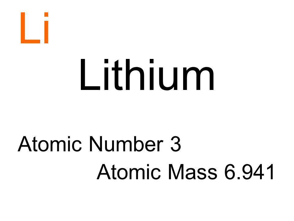 Li Lithium Atomic Number 3 Atomic Mass 6.941