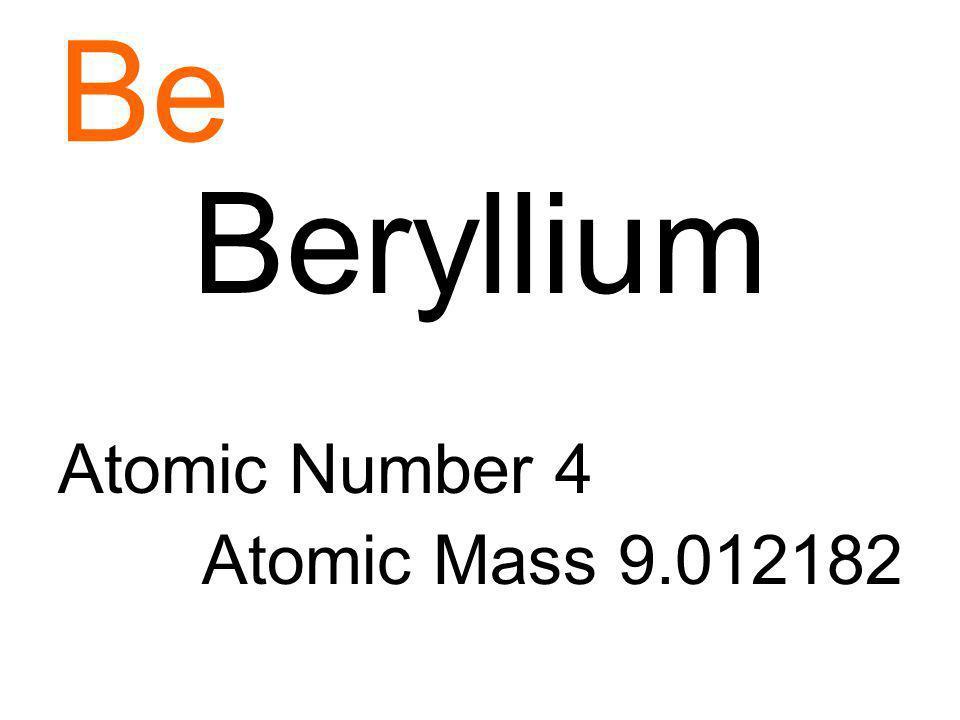 Be Beryllium Atomic Number 4 Atomic Mass 9.012182