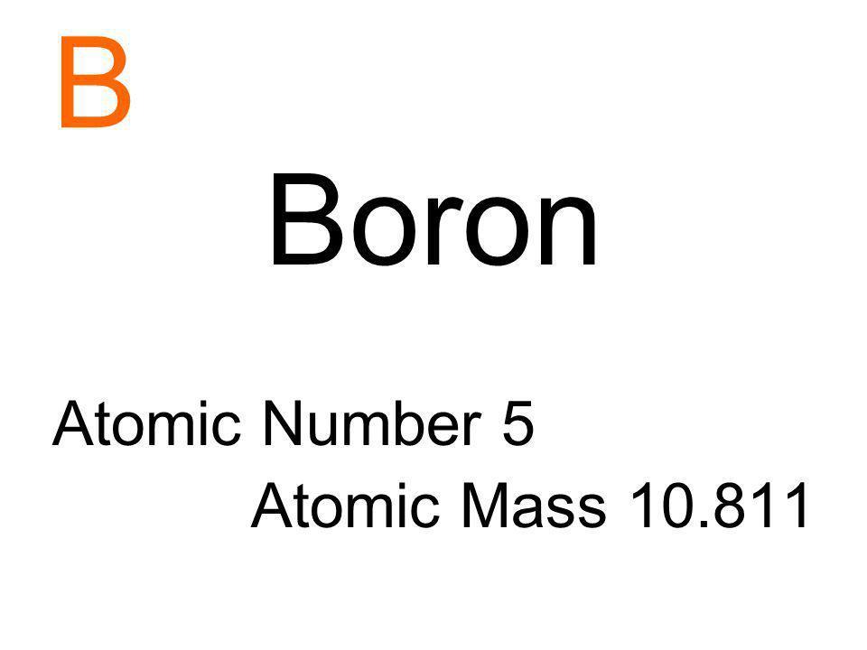 B Boron Atomic Number 5 Atomic Mass 10.811