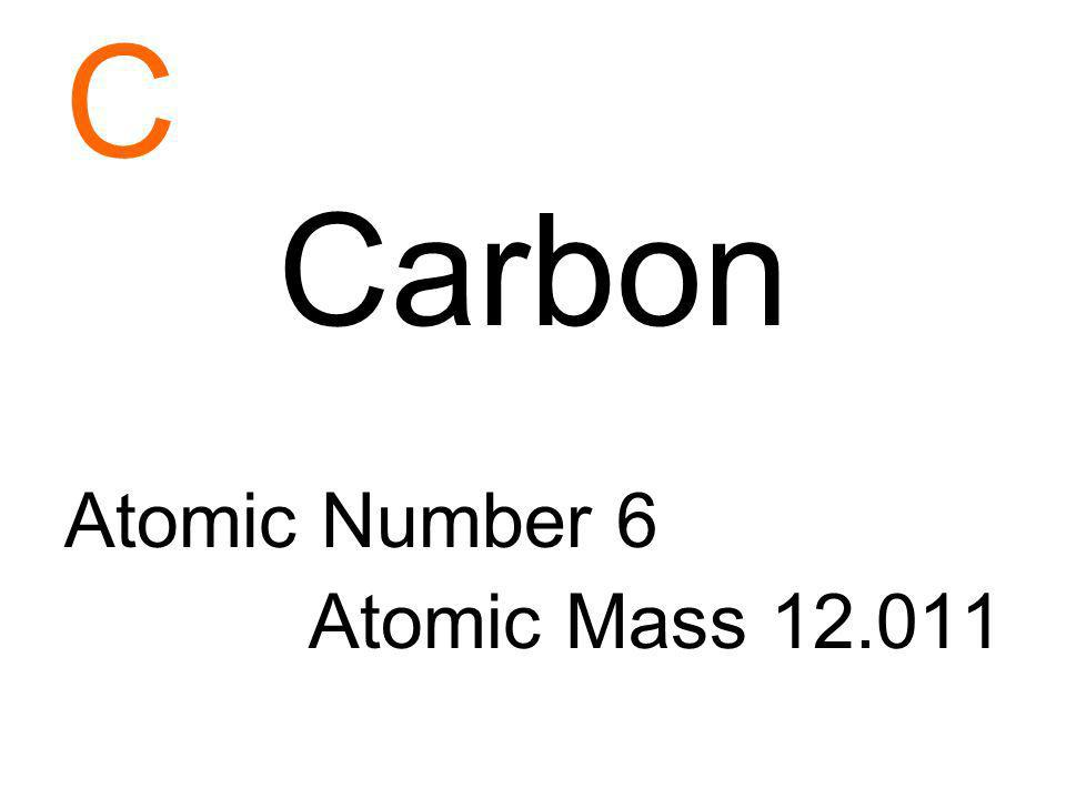 C Carbon Atomic Number 6 Atomic Mass 12.011